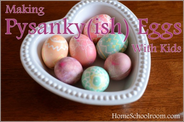 Making Pysanky Eggs With Children