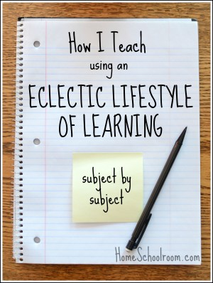 How I Teach Eclectic Homeschool